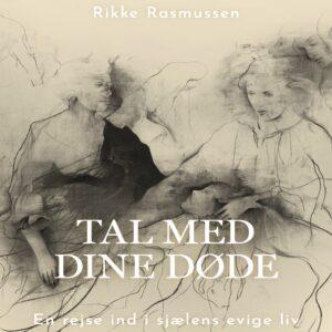 Rikke Rasmussen spirituelle bøger ebog TAL MED DINE DØDE
